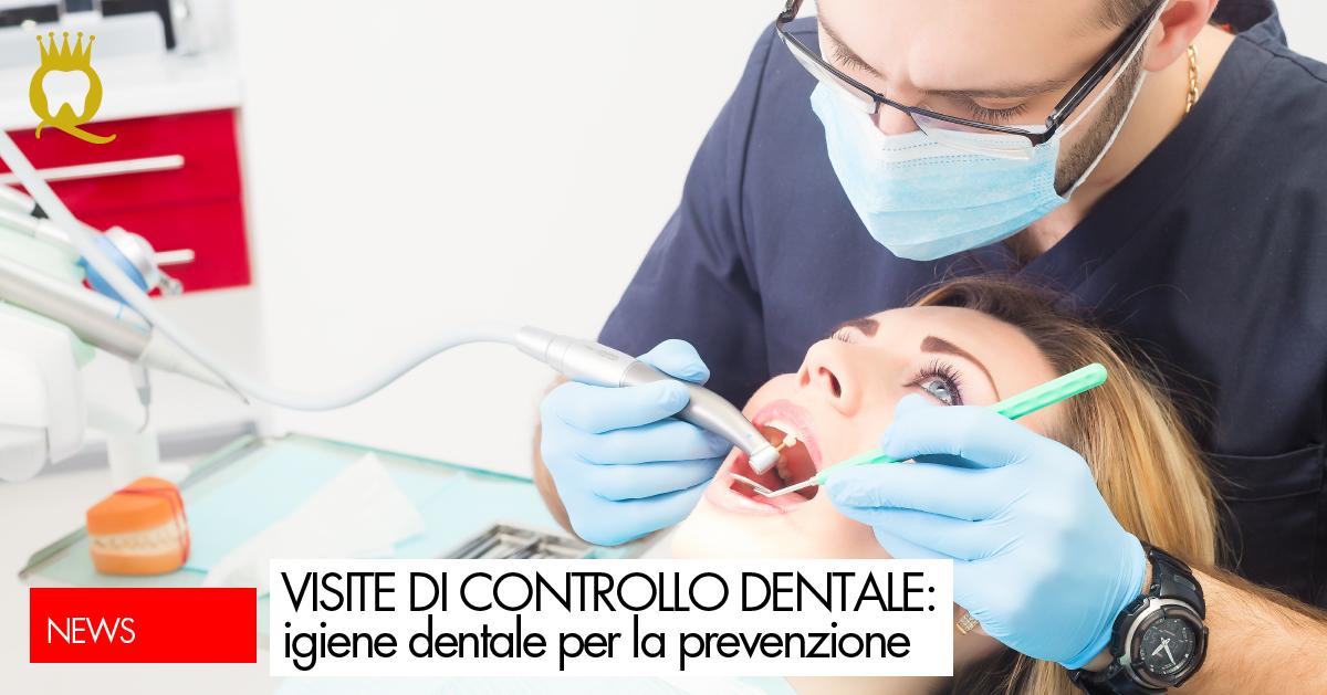 VISITE DI CONTROLLO DENTALE: igiene dentale per la prevenzione